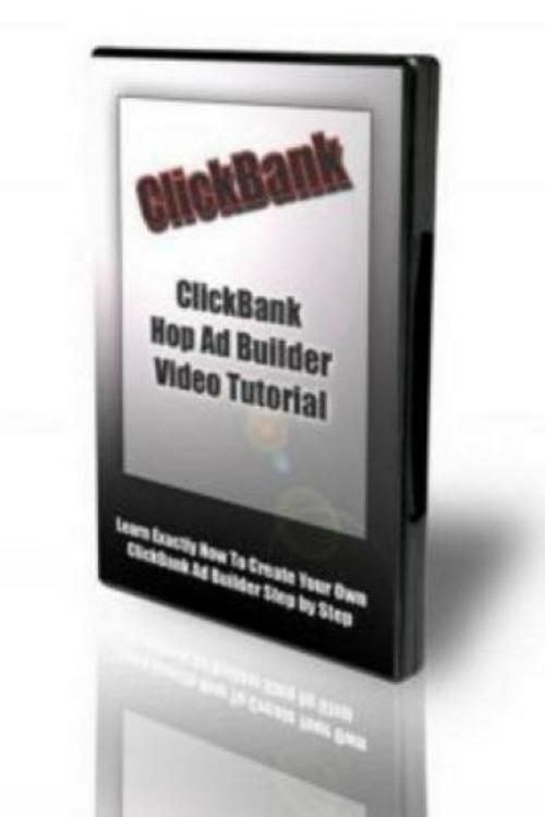 Product picture ClickBankHopAdBuilderVideoTutorials.zip